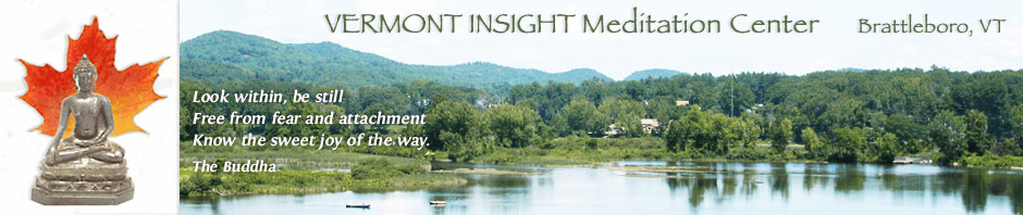 Vermont Insight Meditation Center in Brattleboro, Vermont offers meditation, retreats and courses in Buddhism